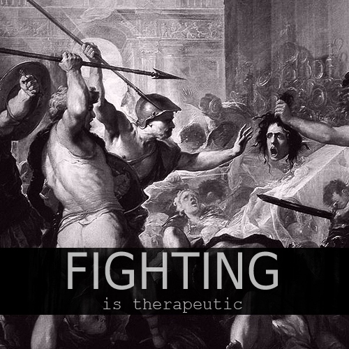 fighting is therapeutic