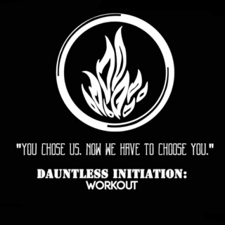 Dauntless Initiation: Workout