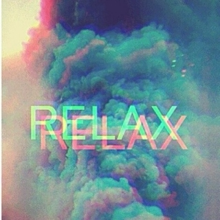 RELAX, CHILL