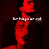 The THINGS we lost • LUA playmix