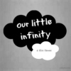 our little infinity.
