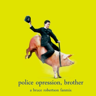 police opression, brother