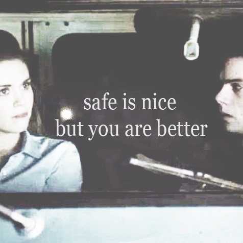 safe is nice, but you are better