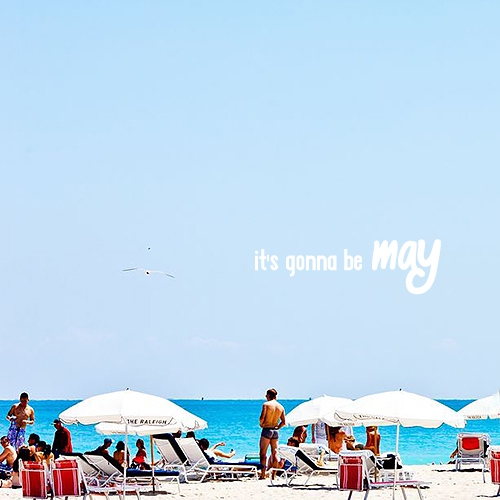 it's gonna be MAY