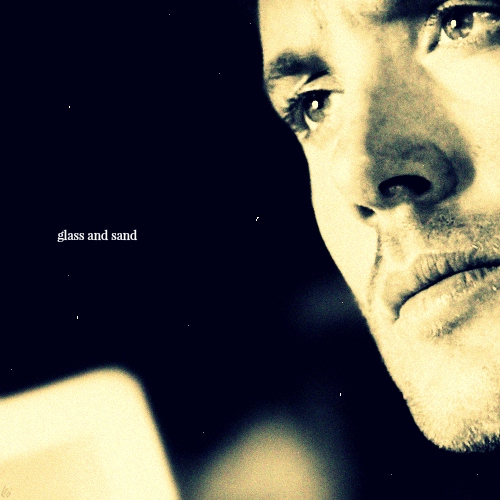 glass and sand [dean winchester]