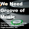 We Need Groove of Music