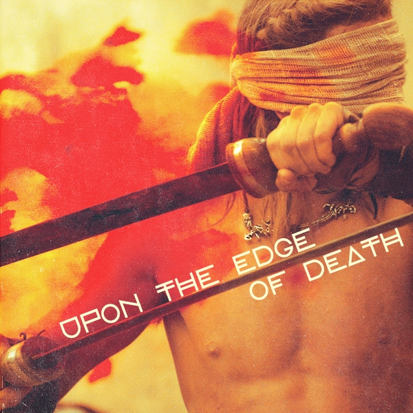 upon the edge of death