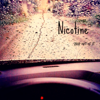 Nicotine (Snap Out of It)