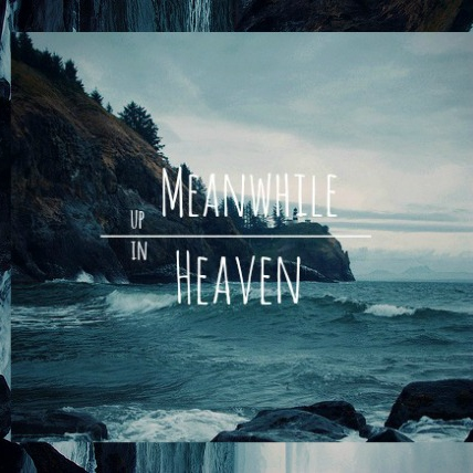 Meanwhile Up in Heaven