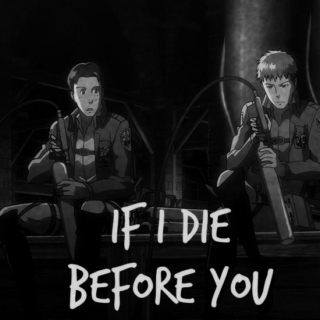 if i die before you