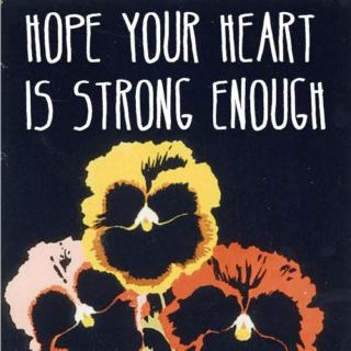 hope your heart is strong enough