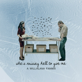 she's raising hell to give me | a will/alana fanmix