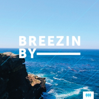 Breezin' By
