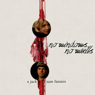 no windows, no walls | a sam/jack fanmix