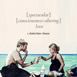 spectacular consciousness-altering love