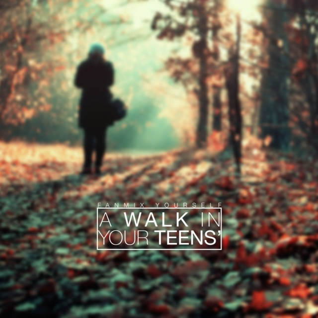 A Walk in your Teens'