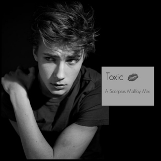 toxic: a scorpius malfoy mix