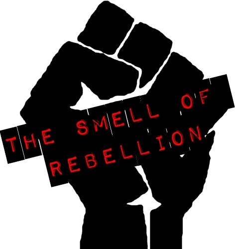 The Smell of Rebellion