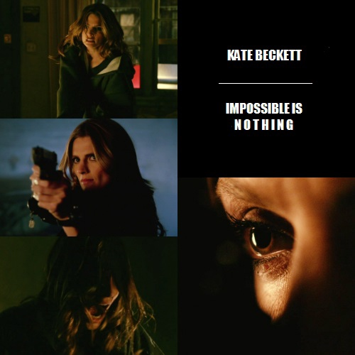 impossible is nothing / kate beckett
