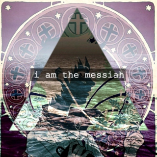 i am the messiah