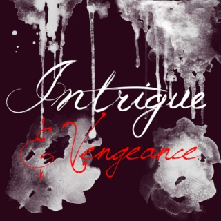 Intrigue & Vengeance