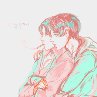 to the lovers / part ii
