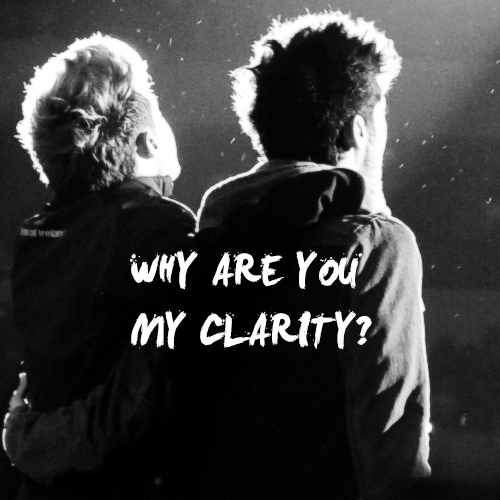 Why are you my clarity?