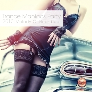 Trance Maniacs Party - Melody Of Heartbeat 2013
