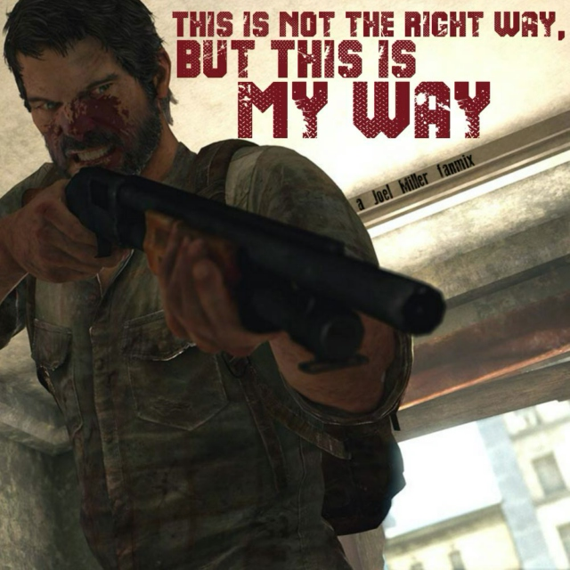 Joel: This is Not the Right Way, But This is My Way