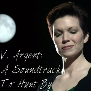V. Argent: A Soundtrack To Hunt By