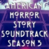 American Horror Story Soundtrack Season 3