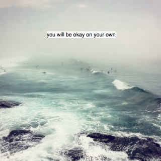you're okay on your own