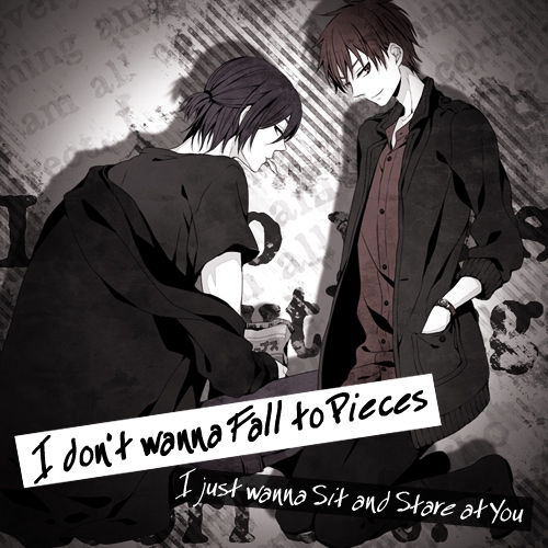 I don't wanna Fall to Pieces