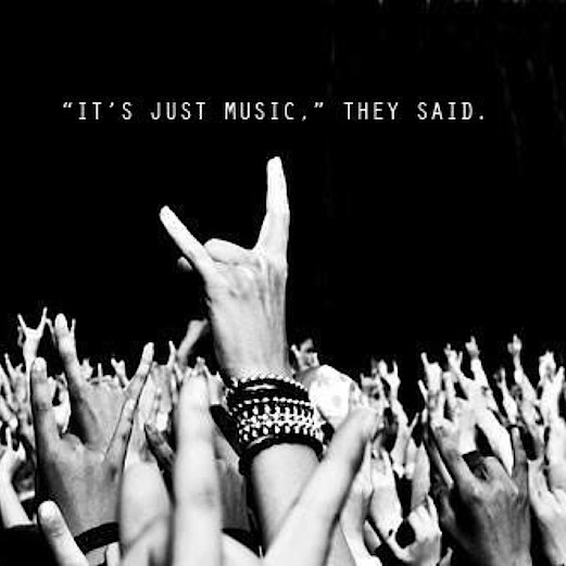 """""""It's just music,"""" They said."""