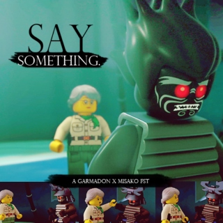 say something - a garmadon x misako fst