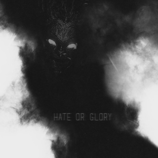 HATE OR GLORY —
