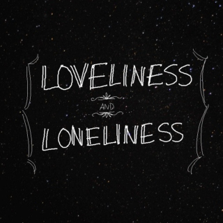 ★loveliness and loneliness★