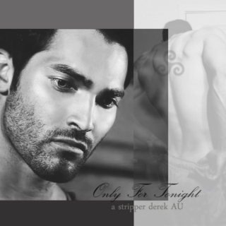 Only For Tonight - A stripper Derek Hale AU