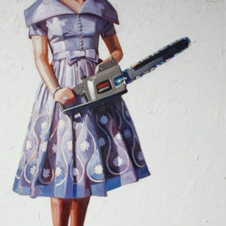 Housewives with Chainsaws
