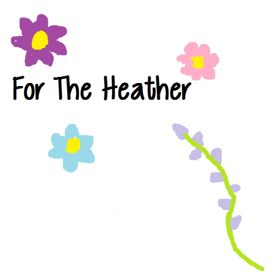 For The Heather