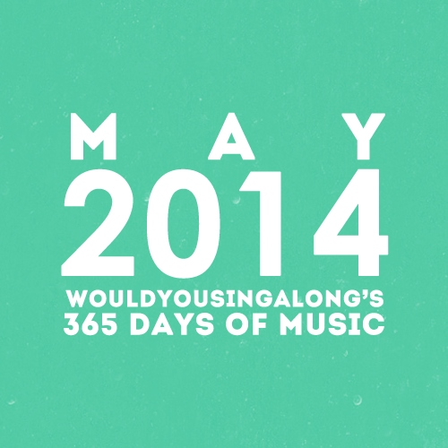 365 days of music: may 2014