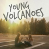 We are Young Volcanoes