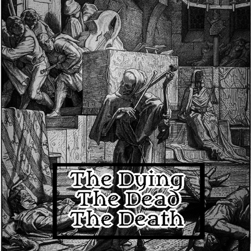 The Dying, The Dead, The Death