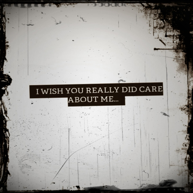 i wish you really did care about me...
