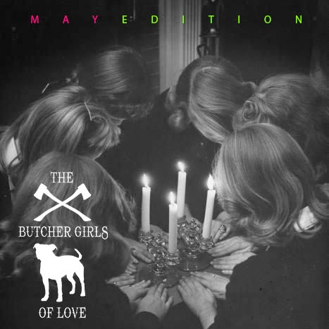 The Butcher Girls of Love - May