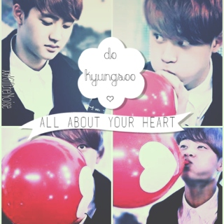 All About  Your Heart - KyungSoo