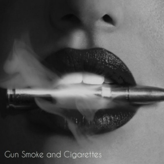 Gun Smoke and Cigarettes