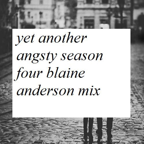 Yet Another Angsty Season Four Blaine Anderson Mix