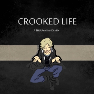 crooked life