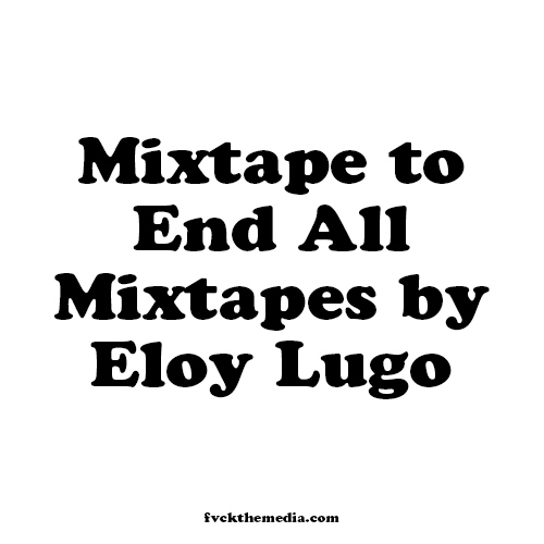 MIXTAPE TO END ALL MIXTAPES